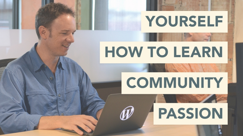 Know yourself, how to learn, your community, and your passion