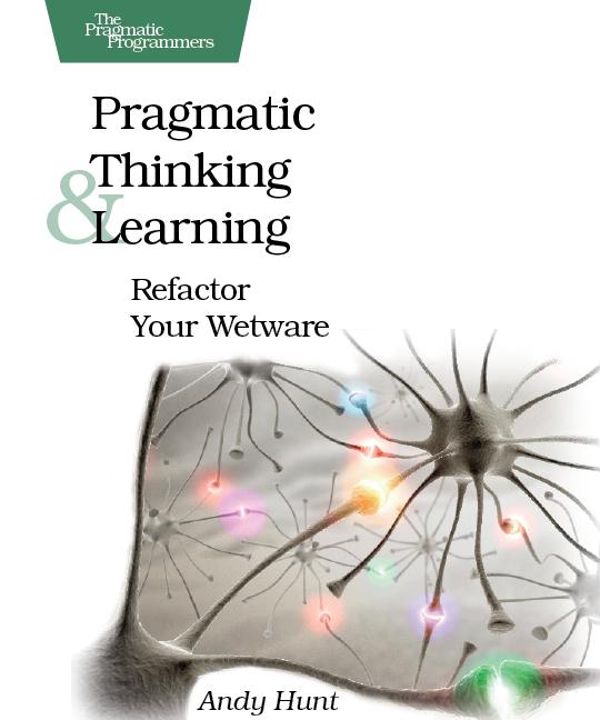Pragmatic Thinking &Learning
