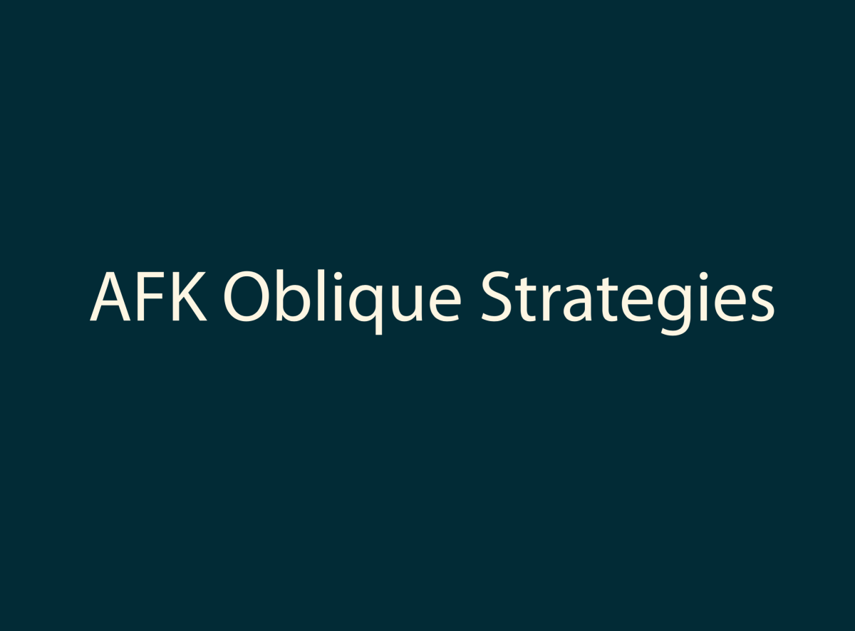 AFK Oblique Strategies