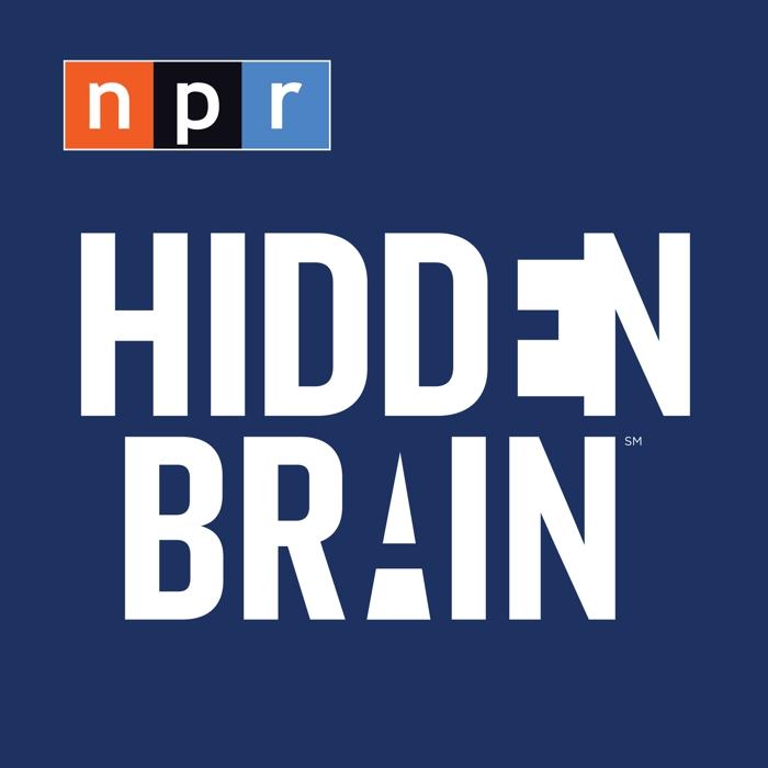 (Listen) You 2.0, Hidden Brain onNPR
