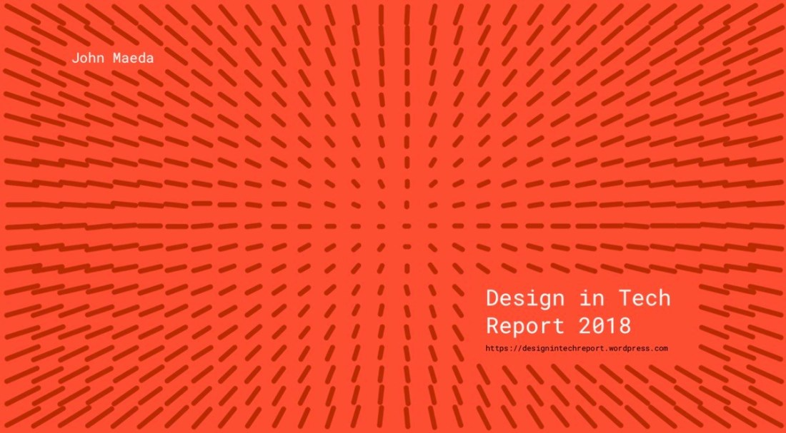 2018 design in tech report by John Maeda
