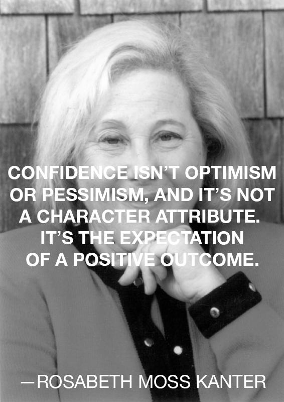 rosabeth moss kanter on confidence