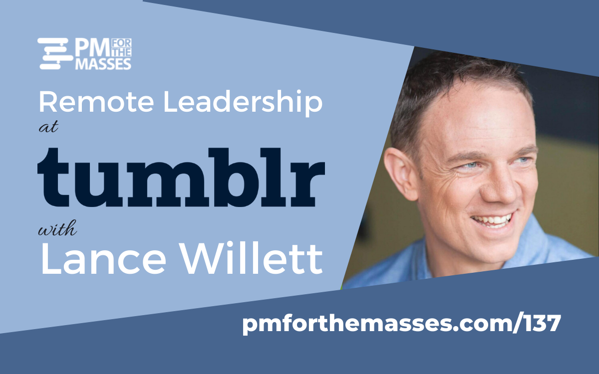 Remote Leadership at Tumblron PM for the Masses